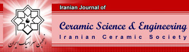 Iranian Journal of Ceramic Science & Engineering